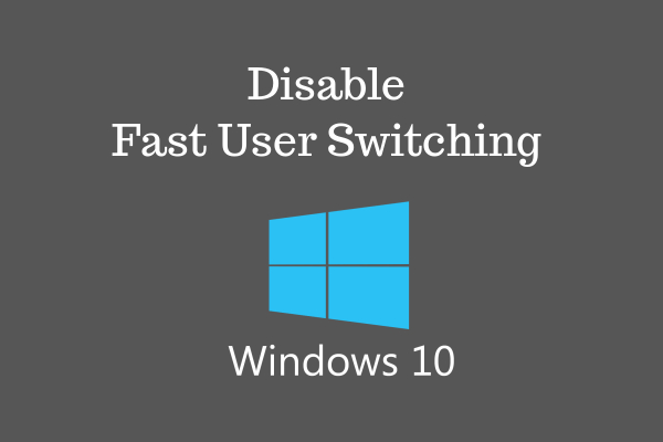 How to Enable or Disable Fast User Switching on Windows 10